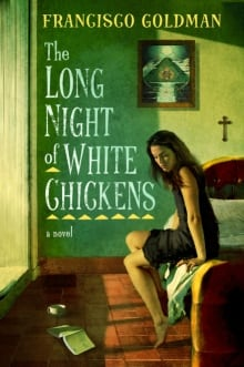 BOOK COVER - The Long Night of White Chickens by Francisco Goldman
