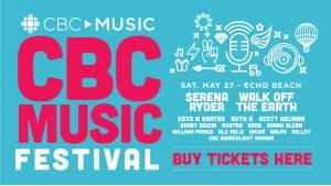CBC Music Festival Saturday May 27 Echo beach
