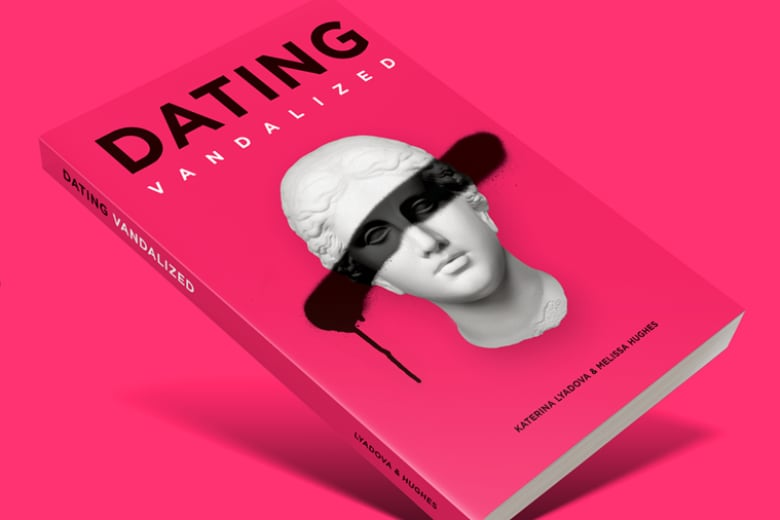 Melissa Hughes and Katerina Lyadova outline the experience of 'outsourcing  your dating life' in a book titled Dating Vandalized.