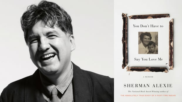 Sherman Alexie You Don't Have to Say You Love Me