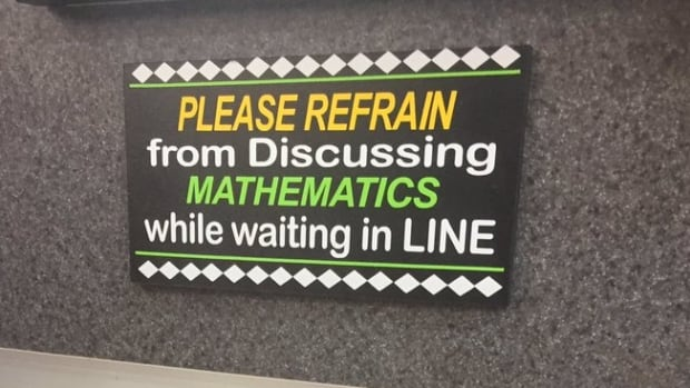 """A sign at a Middletown,Conn.,deli caught Anna Haensch's eye.It read, """"Please refrain from discussing mathematics while waiting in line"""