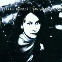 Album Cover - You Were Here (Sarah Harmer)