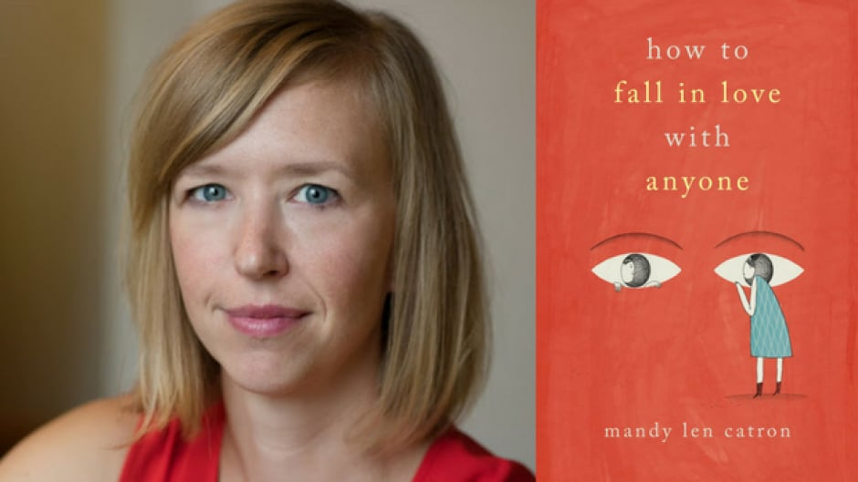 "Mandy Len Catron's New York Times article ""To Fall in Love With Anyone, Do This"" went viral. It is the basis of her new book."