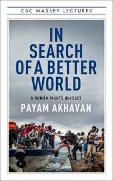 2017 CBC Massey Lectures - In Search of a Better World