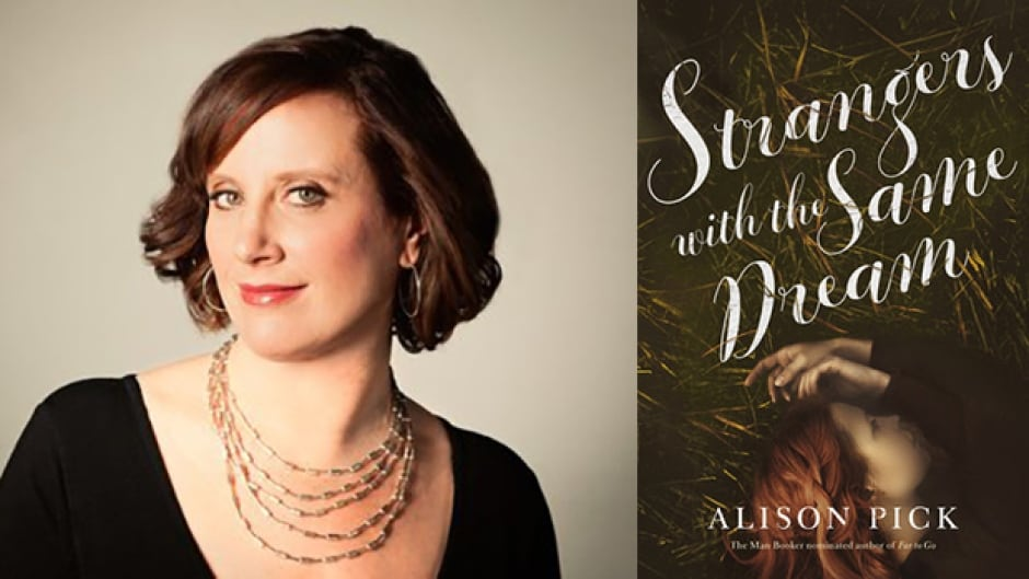 Alison Pick's Strangers with the Same Dream is her third novel and seventh book.