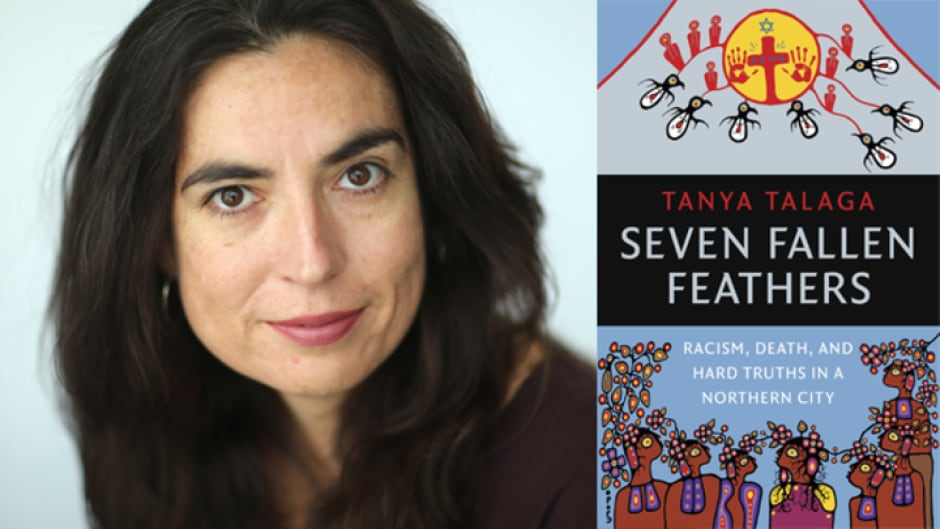Tanya Talaga highlights the lives of seven Indigenous students in Seven Fallen Feathers.