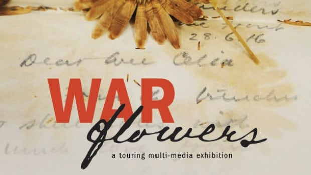 War Flowers is an exhibit showcasing wartime correspondence between a Canadian WWI soldier and his daughter.