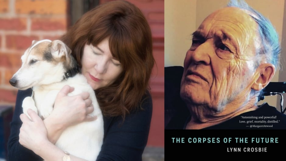 Lynn Crosbie's latest collection of poetry, The Corpses of the Future, is inspired by her father's battle with dementia.