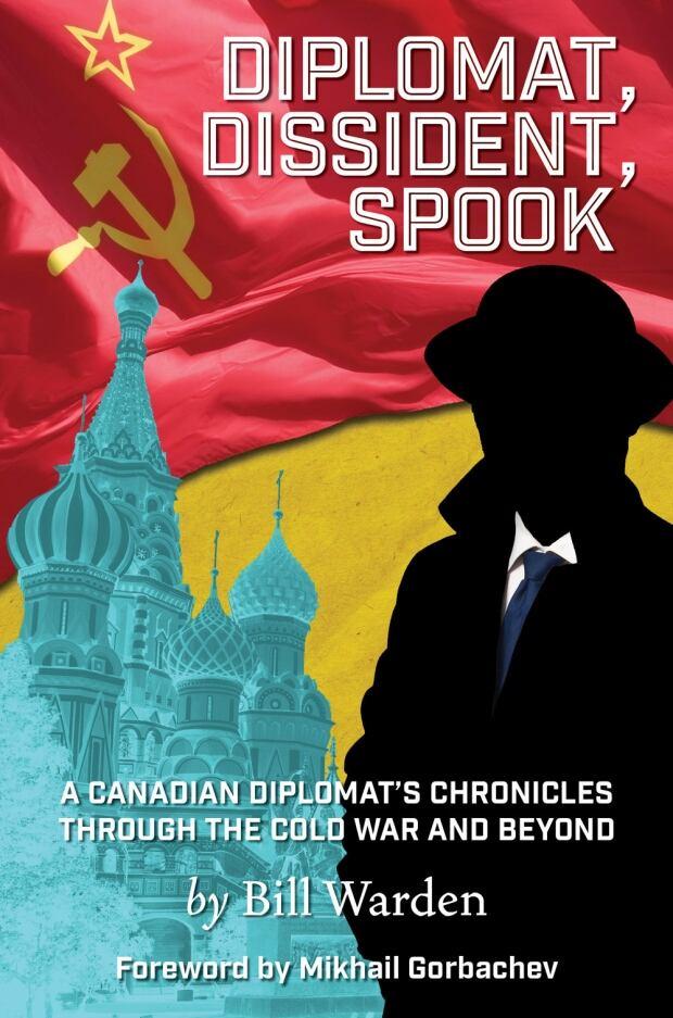 Bill Warden: Diplomat, Dissident, Spook