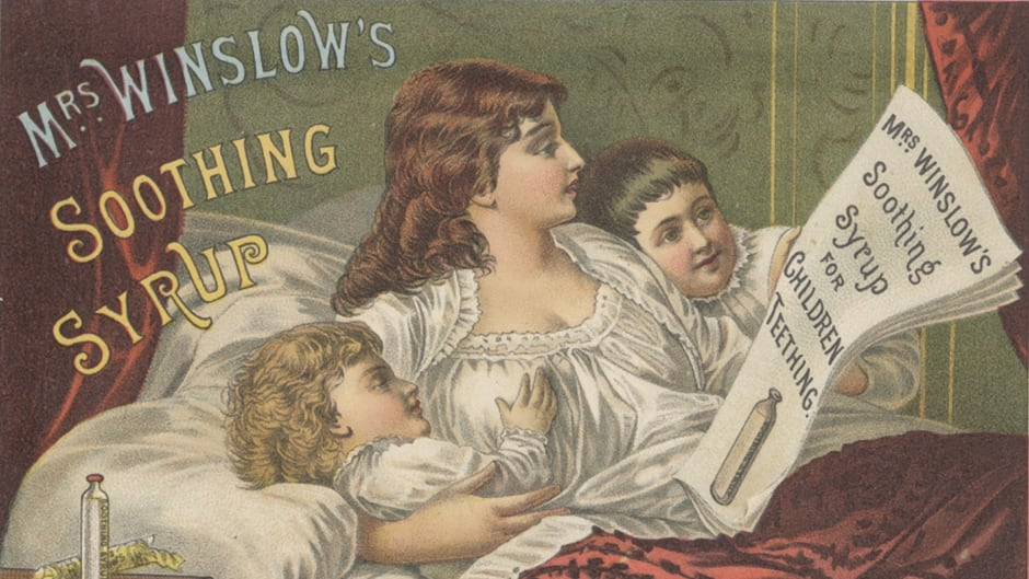 An advertisement for a product that was supposed to calm babies and help get babies to sleep. It contained morphine and/or opium.