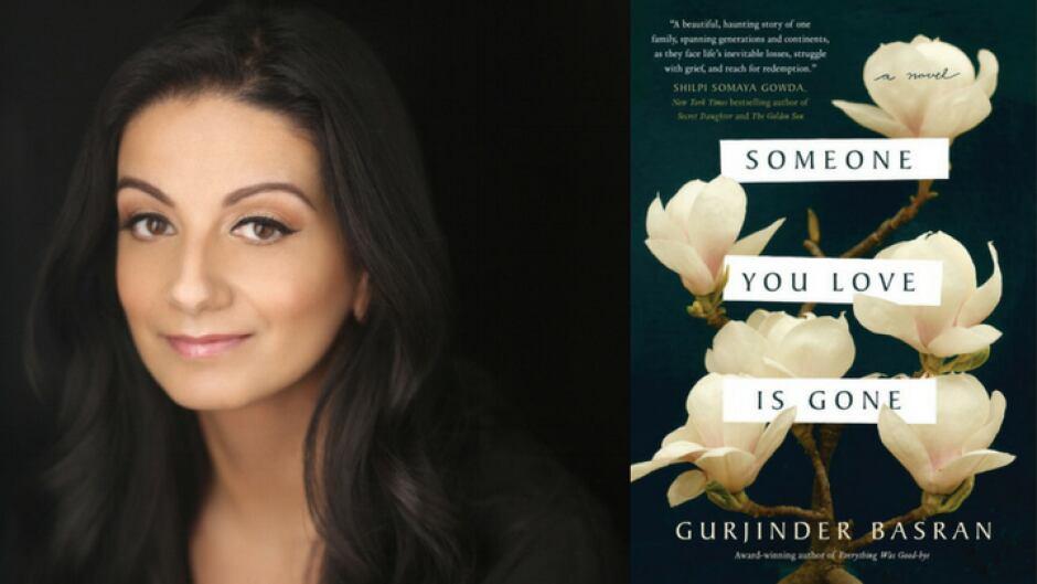 Gurjinder Basran's latest novel is Someone You Love Is Gone.