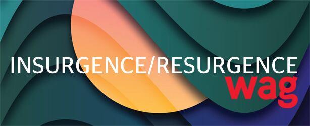 INSURGENCE/RESURGENCE