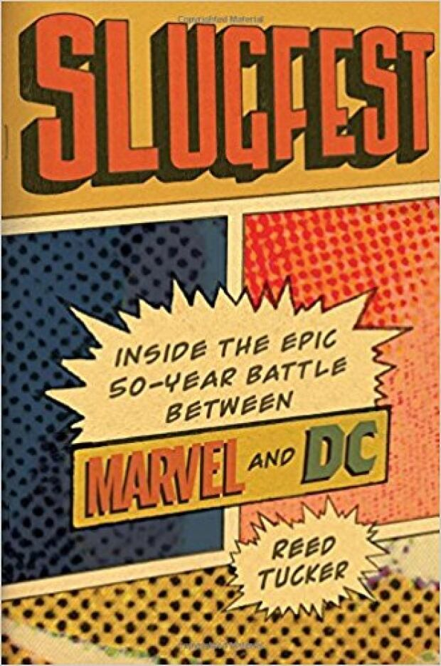 Slugfest:Inside The Epic 50-Year Battle Between Marvel and DC