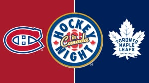 Hockey Night in Canada: Maple Leafs vs. Canadiens