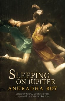 BOOK COVER: Sleeping on Jupiter by Anuradha Roy