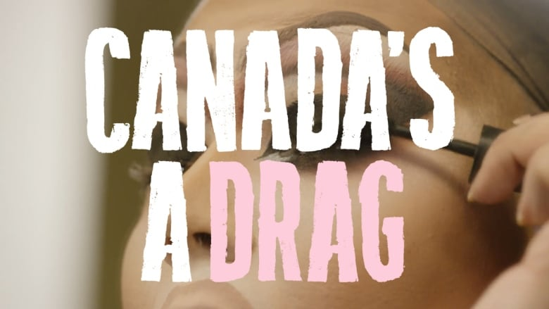Canada's a Drag premieres this Friday on CBC Arts.