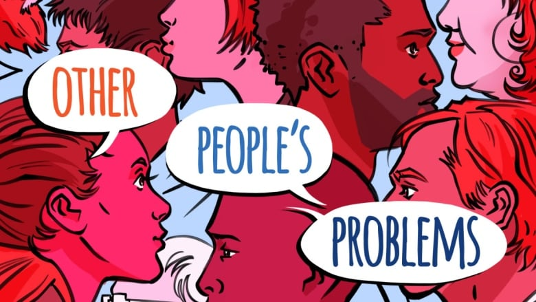 About Other People S Problems Cbc Radio