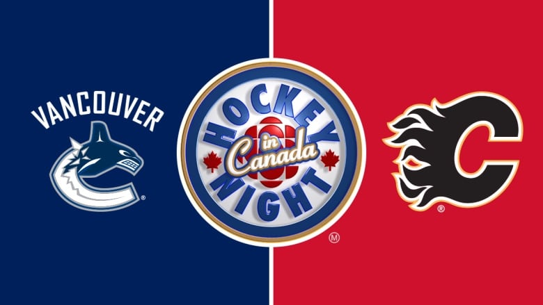 Hockey Night In Canada Canucks Vs Flames Cbc Sports