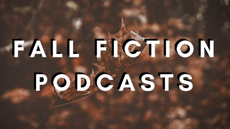 8 new fiction podcasts you should listen to this fall | CBC