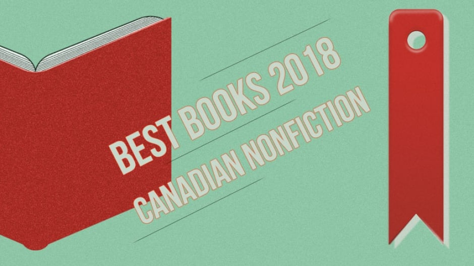 The best Canadian nonfiction of 2018 | CBC Books