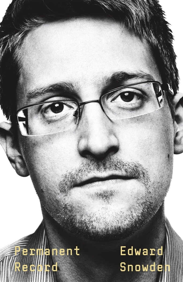Snowden's new book, Permanent Record, gives an account of how and why he chose to blow the whistle on U.S. mass surveillance. (Raincoast Books)