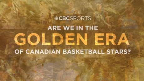 Are we in the 'Golden Era' of Canadian basketball stars?