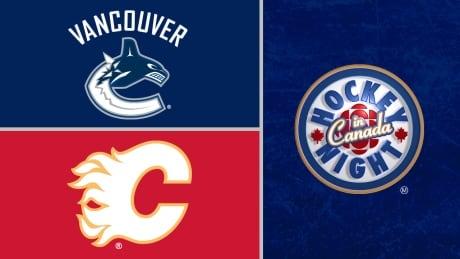 HNIC - Vancouver Canucks at Calgary Flames