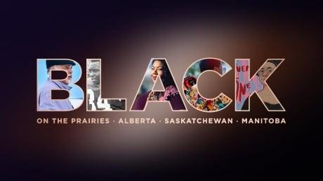 Black on the Prairies: What it means to be Black in Alberta, Saskatchewan and Manitoba