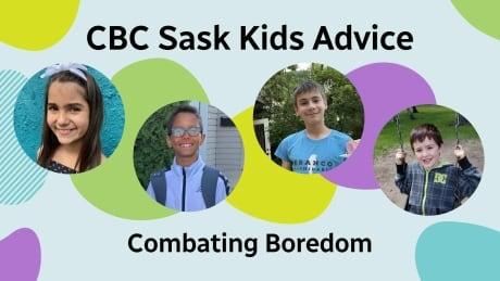 Kids CBC Sask Series Combating Boredom
